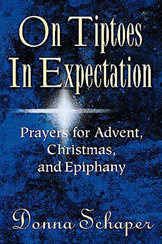 On Tiptoes In Expectation: Prayers for Advent, Christmas, and Epiphany ebook