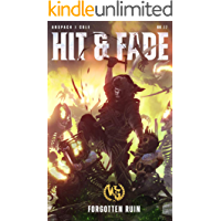 Hit & Fade (Forgotten Ruin Book 2)