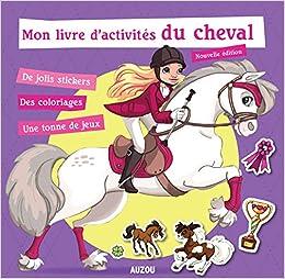Amazon Fr Mon Livre D Activites Du Cheval Nouvelle