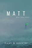 Matt: More Than Words