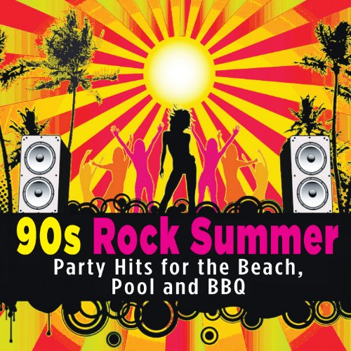 (90s Rock Summer - Party Hits for the Beach, Pool and BBQ)