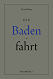 Die Badenfahrt: David Hess, Reprint.