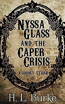 Nyssa Glass and the Caper Crisis by [Burke, H. L.]