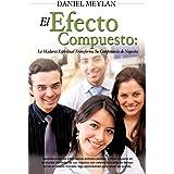 El Efecto Compuesto (Spanish Edition)