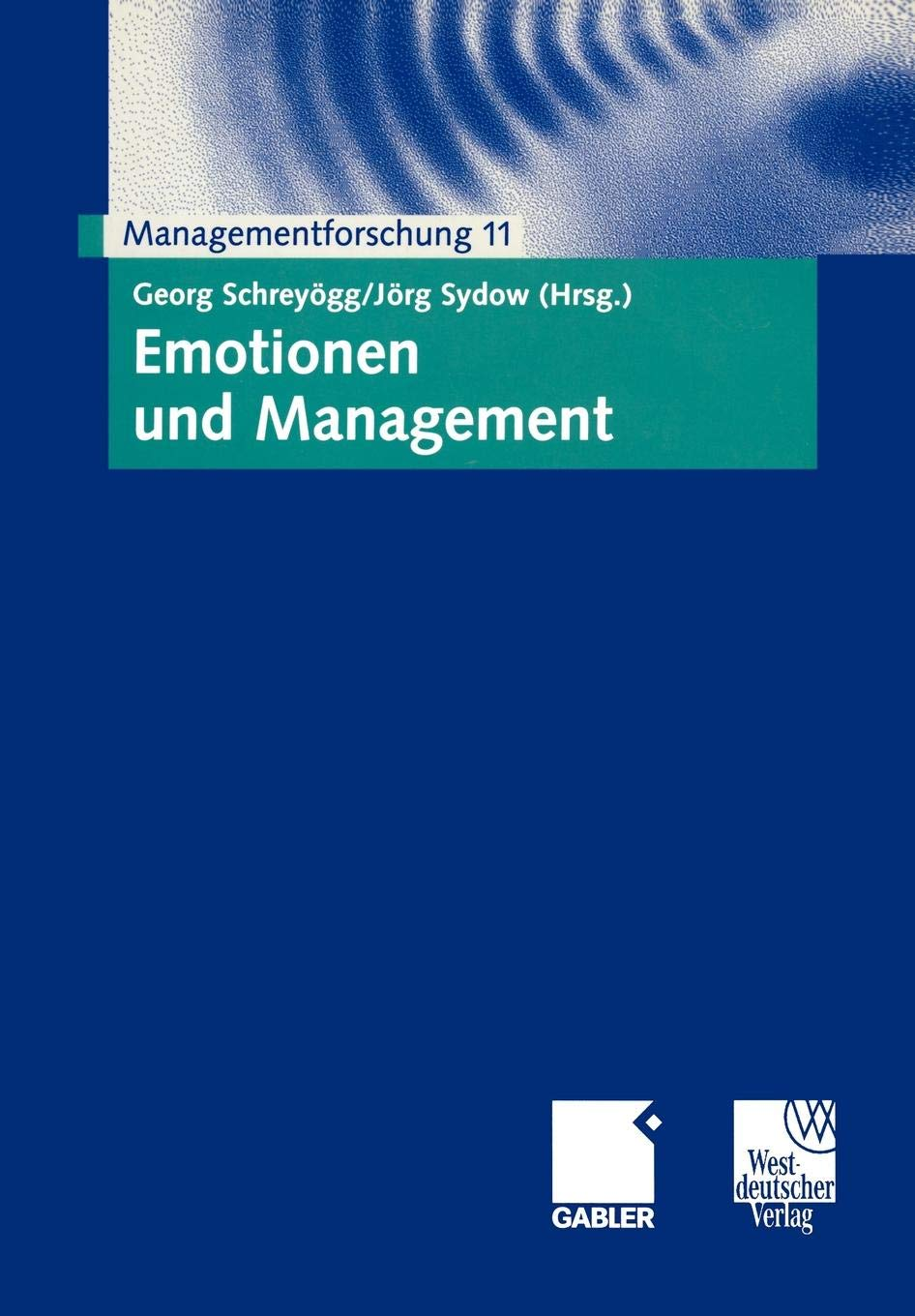 Emotionen Und Management. Managementforschung 11