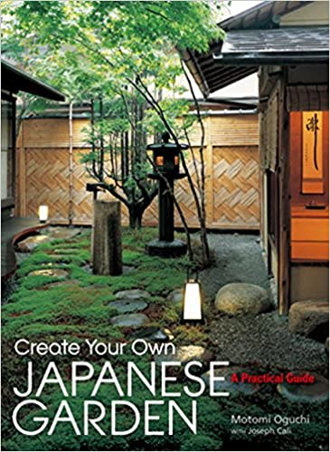 create your own japanese garden a practical guide motomi oguchi joseph cali 9781568365442 amazoncom books
