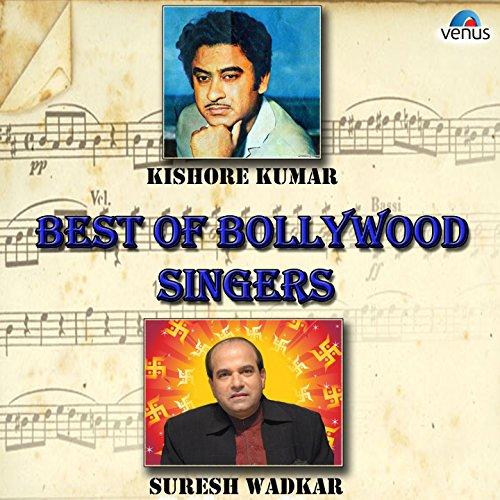 Best of Bollywood Singers - Kishore Kumar & Suresh Wadkar