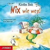 Nix wie weg! | Kirsten Boie