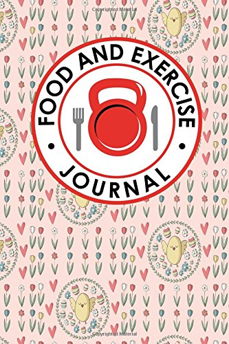 Download Food and Exercise Journal: Calorie Counter Log Book, Food Diary Calorie Counter, Food And Activity Journal, Food Log Diary (Food and Exercise Journals) (Volume 11) ebook