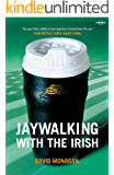 Jaywalking with the Irish (Lonely Planet Travel Literature)