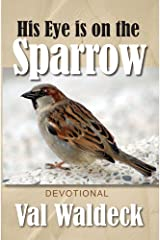 His Eye Is On The Sparrow. 365-Day Devotional (Christian Devotional Book 1) Kindle Edition