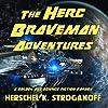 The Herc Braveman Adventures