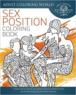 Sex Position Coloring Book A Dirty Rude Sexual And Kinky Adult