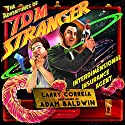 The Adventures of Tom Stranger, Interdimensional Insurance Agent Audiobook by Larry Correia Narrated by Adam Baldwin