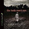 Tank Man's Son Audiobook by Mark Bouman Narrated by Joe Geoffrey