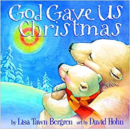 amazoncom god gave us christmas god gave us series 9781400071753 lisa tawn bergren david hohn books