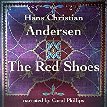 The Red Shoes Audiobook by Hans Christian Andersen Narrated by Carol Phillips