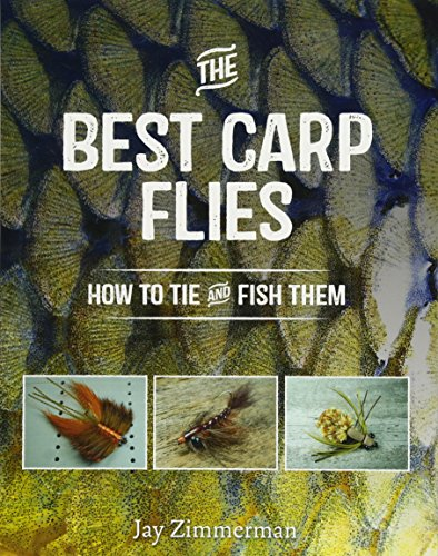 (The Best Carp Flies: How to Tie and Fish)