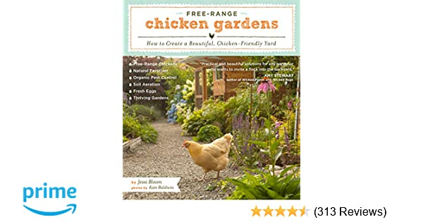 Free-Range Chicken Gardens: How to Create a Beautiful