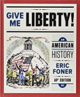 Give Me Liberty!: An American History (Fifth AP® Edition)