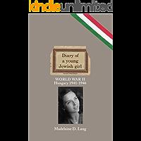 DIARY of a young Jewish girl - World War II Hungary 1941-1946