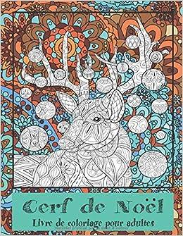 Cerf De Noel Cerf de Noël   Livre de coloriage pour adultes (French Edition