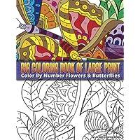 Color por número grande Butterflies & Flowers Big libro para colorear (Premium adultos Libros de pintar) de impresión (Volumen 16)