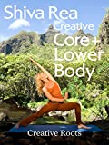 Shiva Rea: Creative Core + Lower Body - Creative Roots