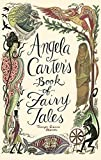 Angela Carter's Book Of Fairy Tales