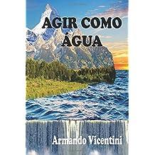 Agir como Água (Portuguese Edition)
