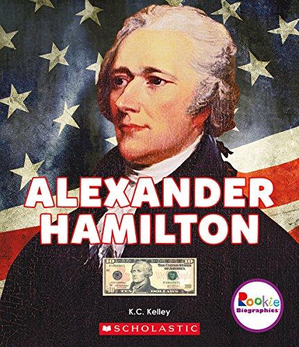 Alexander Hamilton: American Hero (Rookie Biographies)