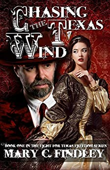 Chasing the Texas Wind (The Fight for Texas Freedom Series Book 1) by [Findley, Mary C.]