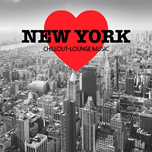 New York Chillout Lounge Music - 200 Songs