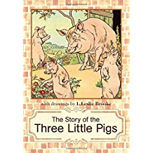 The Story of the Three Little Pigs: L. Leslie Brooke
