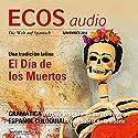 ECOS Audio - El Día de los Muertos. 11/2014: Spanisch lernen Audio - Der Tag der Toten Hörbuch von  div. Gesprochen von:  div.