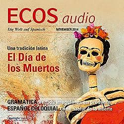 ECOS Audio - El Día de los Muertos. 11/2014: Spanisch lernen Audio - Der Tag der Toten
