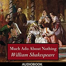 Much Ado About Nothing Audiobook by William Shakespeare Narrated by Matt Montanez