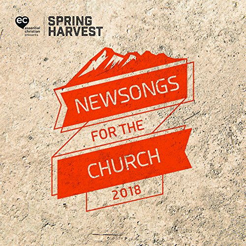 Spring Harvest - Newsongs for the Church 2018 2018