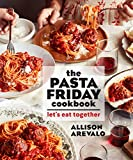 The Pasta Friday Cookbook: Let s Eat Together