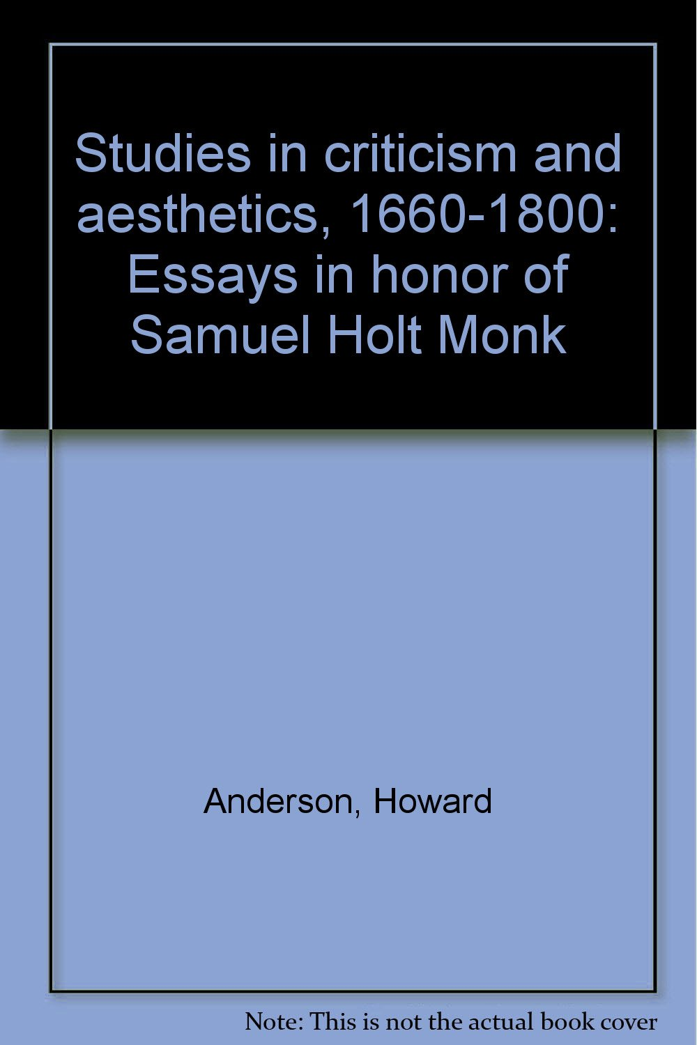 Studies in Criticism and Aesthetics, 1660-1800: Essays in Honor of Samuel Holt Monk
