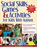 Social Skills Games and Activities for Kids with Autism, Wendy Ashcroft and Anne Quinn, 1618210289