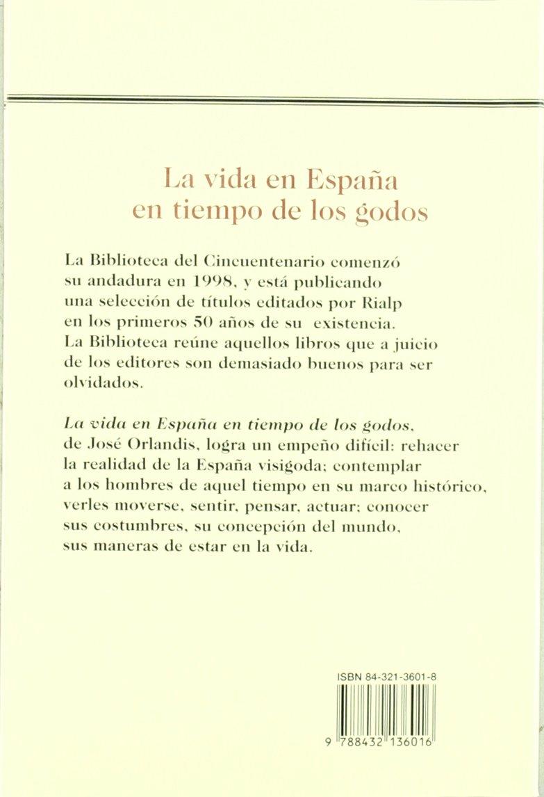 La vida en España en tiempo de los godos Biblioteca del Cincuentenario: Amazon.es: Orlandis Rovira, José: Libros