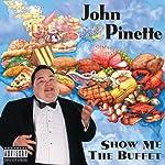 Show Me the Buffet | John Pinette