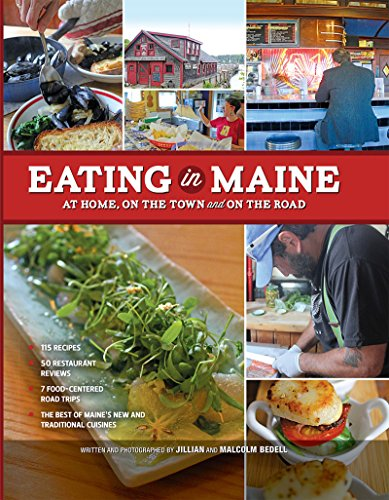 Eating in Maine: At Home, On the Town and on the Road by Jillian Bedell, Malcolm Bedell