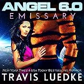 Angel 6.0: Emissary: Angel 6.0, Book 5 | Travis Luedke