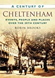 img - for A Century of Cheltenham book / textbook / text book