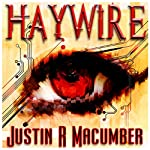 Haywire | Justin R. Macumber