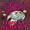 The Time and Space of Uncle Albert Hörbuch von Russell Stannard Gesprochen von: Philip Franks