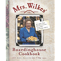 Mrs. Wilkes' Boardinghouse Cookbook: Recipes and Recollections from Her Savannah Table