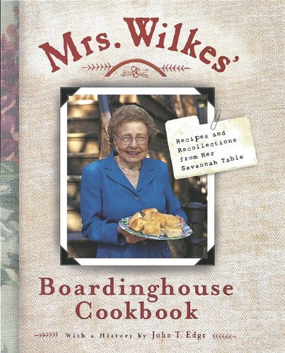 Mrs. Wilkes' Boardinghouse Cookbook: Recipes and Recollections from Her Savannah Table by [Wilkes, Sema]
